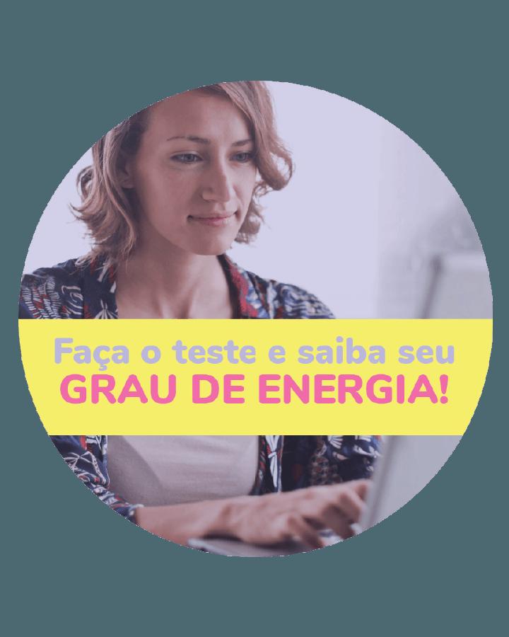 Teste sua energia para entender melhor o seu corpo e como você pode melhorar seus hábitos.